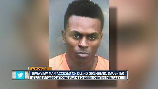 Death penalty sought against Riverview man accused of brutally killing girlfriend, daughter - Video