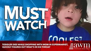 Toddler Dies While Shopping With Mom In Supermarket, Quickly Figures Out What's In His Throat - Video