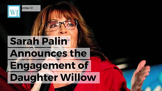 Sarah Palin Announces The Engagement Of Daughter Willow - Video