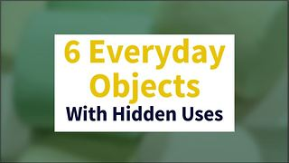 6 everyday objects with hidden uses