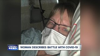 Woman describes her battle with COVID-19
