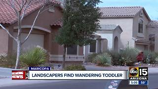 Landscapers find wandering toddler in Maricopa - Video