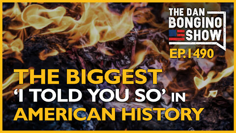 """Ep. 1490 The Biggest """"I Told You So"""" in American History - The Dan Bongino Show"""