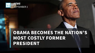 Obama Becomes The Nation's Most Costly Former President - Video