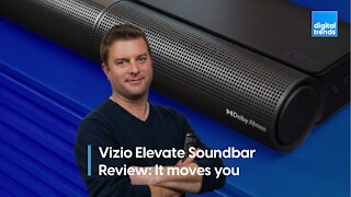 Vizio Elevate Soundbar Review | It moves you