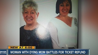 Woman with dying mom battles for ticket refund - Video