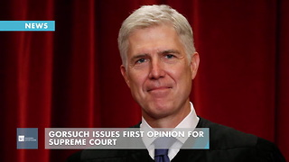 Gorsuch Issues First Opinion For Supreme Court - Video