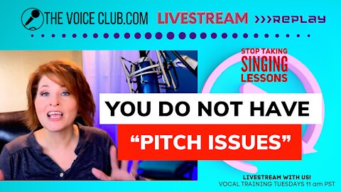 You do NOT have pitch issues!