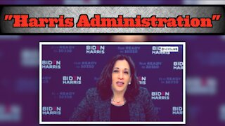 "Kamala Harris Brags About A ""Harris Administration"""