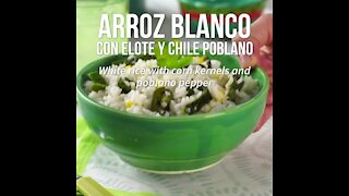 White Rice with Corn and Poblano Chile