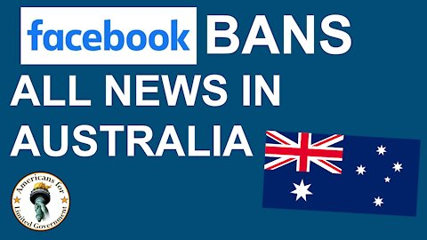 Big Tech Strong Arms Aussies Faceook bans ALL news stories