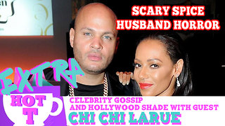 Scary Spice's Husband Horror: Extra Hot T with Chi Chi LaRue - Video