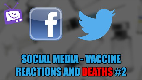 Twitter/Facebook - Vaccine Reactions and Deaths #2