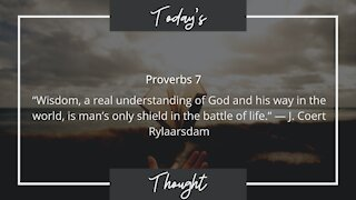 """Today's Thought: Proverbs 7 """".. man's only shield in the battle of life."""""""
