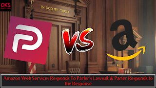 Amazon Web Services Responds To Parler's Lawsuit & Parler Responds to the Response