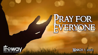 Pray for Everyone - March 7, 2021