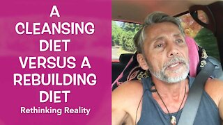 Rethinking Reality: A Cleansing Diet Versus A Rebuilding Diet | Dr. Robert Cassar