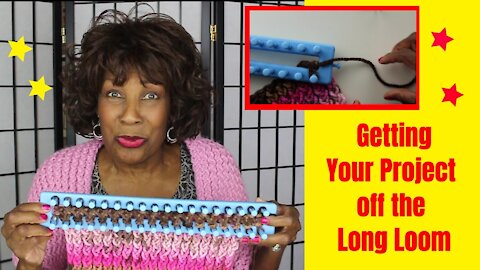 Casting Off - or Getting Your Project OFF the Long Loom - Loom Knitting With Wambui Made It