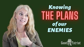 Knowing The Plans Of Our Enemies + Bill Gates Video Breakdown