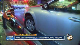 Concerns growing over City's Gaslamp towing program - Video