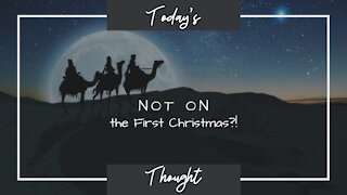 Today's Thought: Four things that did NOT happen on the the day Jesus was born.