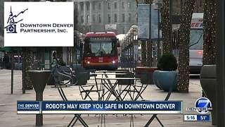 Robots may keep you safe in downtown Denver