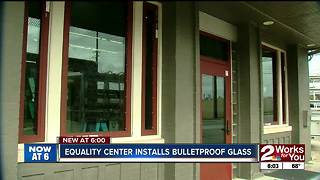 Equality Center installs bulletproof glass - Video