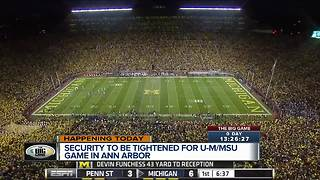 Security To Be Tightened During MSU/ U-M Showdown - Video