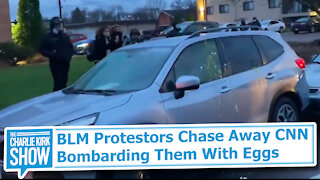 BLM Protestors Chase Away CNN Bombarding Them With Eggs