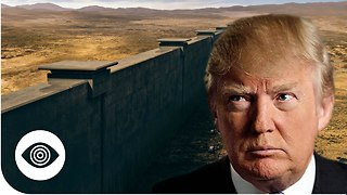 Will President Trump Build His Wall? - Video