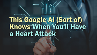 This Google AI (Sort of) Knows When You'll Have a Heart Attack