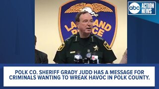 Sheriff Grady Judd has message for criminals