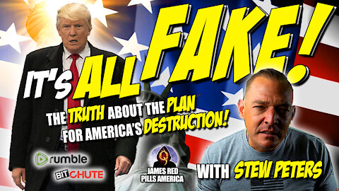 IT'S ALL FAKE! The TRUTH About The Plan For The DESTRUCTION of America - SCALDING Stew Peters Rant!
