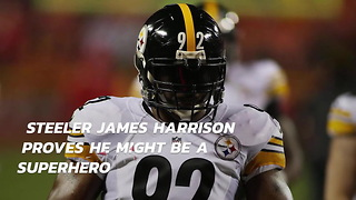 Steeler James Harrison Proves He Might Be A Superhero - Video