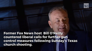 Bill O'Reilly: Terrorists & Psychopaths Will Always Be Able To Get Weapons Regardless Of The Law - Video