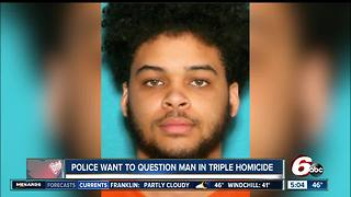 Police searching for Indy 18-year-old in connection with triple homicide - Video