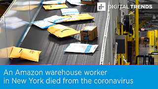 An Amazon warehouse worker in New York has died from the coronavirus