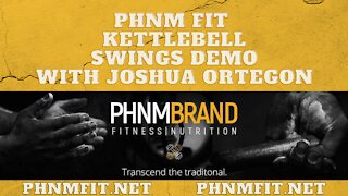 PHNM FIT Kettlebell Swings Demo with Joshua Ortegon