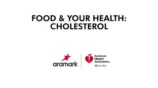 The Role of Food & Your Health: Cholesterol