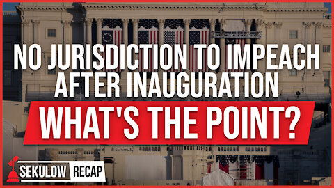 No Jurisdiction to Impeach After Inauguration - What's the Point?