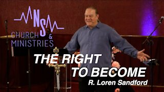 THE RIGHT TO BECOME - R. Loren Sandford