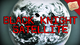 Stuff They Don't Want You To Know: The Black Knight Satellite - Video