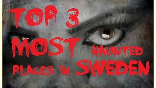 TOP 3 Most Haunted Places in Sweden - Video