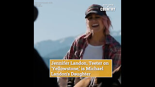Jennifer Landon, Teeter on 'Yellowstone,' is Michael Landon's Daughter