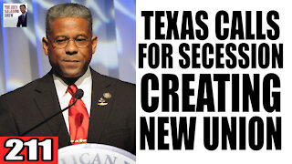 211. Texas Calls for SECESSION for NEW UNION