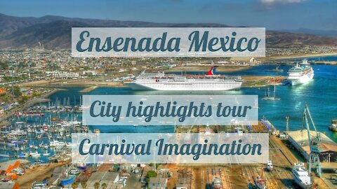 Cruise to Mexico Part 3 - Ensenada - Carnival Imagination - City Highlights - Food and drinks