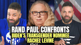 Rand Paul Confronts Biden's Transgender Nominee Rachel Levine