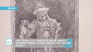 100-Year-Old Fantasy Book Makes Spooky Predictions About The Trump Family - Video
