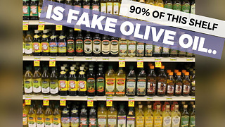 90% Of The Olive Oil You Buy Is Completely Fake - Video
