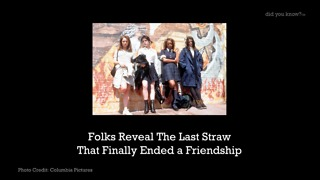 Folks Reveal The Last Straw That Finally Ended a Friendships - Video